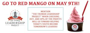 Make sure to visit Red Mango tomorrow and mention The Truman Leadership Project!